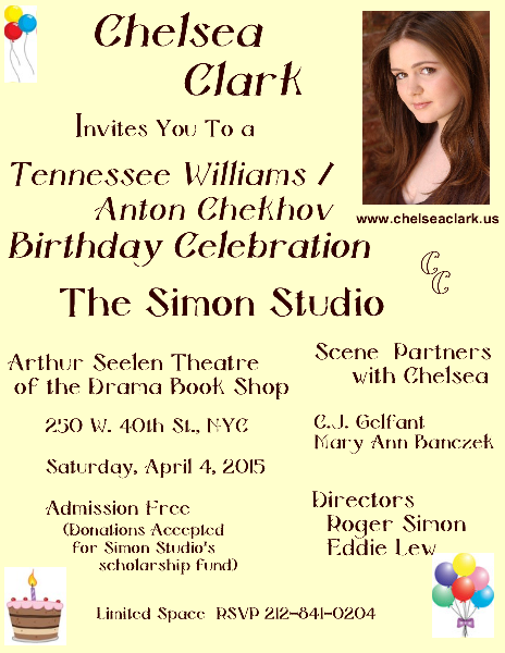 The Simon Studio's Tennessee Williams/Anton Chekhov birthday celebration, March 2015 with Che;lsea C;lark