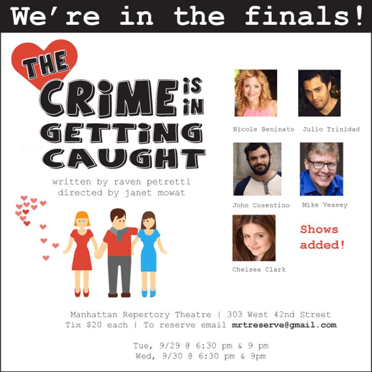 The Crime is in Getting Caught is in the finals at Manhattan Repertory Theatre's Fall One-Act Competition. With chelsea Clark as Janet.