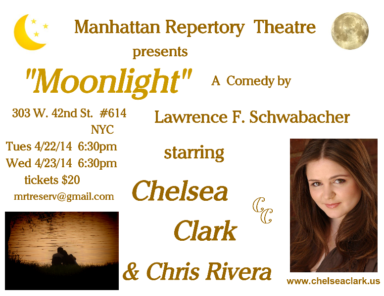 "Manhattan Repertory Theatre presents ""Moonlight"", a one-act comedy by Lawrence F. Schwabacher starring Chelsea Clark and Chris Rivera"