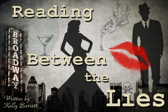 Reading Between the Lies, play written by Kelly Barrett